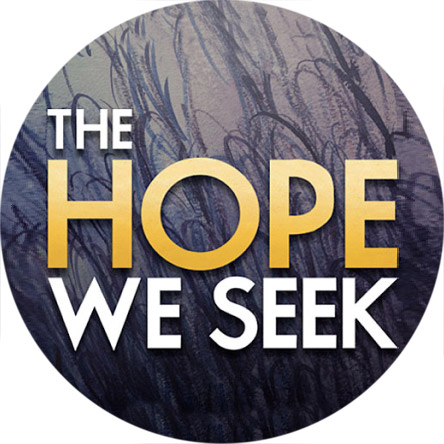 The Hope We Seek